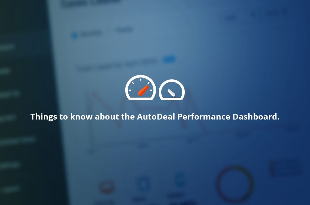 5 Interesting Things to know about the AutoDeal Performance Dashboard.