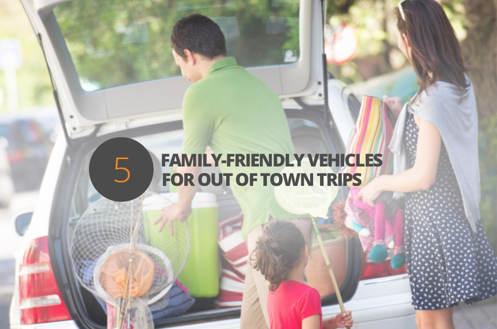 5 family-friendly vehicles for out of town trips