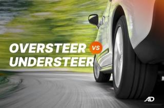What is the difference between oversteer and understeer