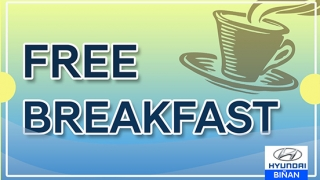 Hyundai Binan Free Breakfast